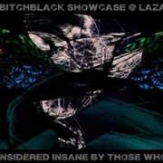 BitchBlack Showcase @ Lazareti